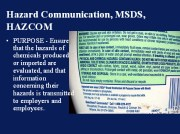 Hazard Communication, MSDS, HAZCOM PowerPoint® is an easy to use and fully editable program. Having an in-house program provides the employer with greater flexibility and saves money. 48 slides include photos and words, and have notes for the trainer as needed.